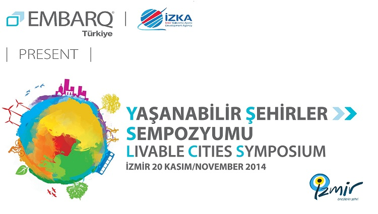 EMBARQ Turkey prepares to co-host the Livable Cities Symposium 2014